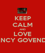 KEEP CALM AND LOVE NANCY GOVENDER - Personalised Poster A1 size