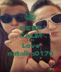 KEEP CALM AND Love natalka0170 - Personalised Poster A1 size