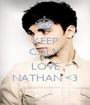 KEEP CALM AND LOVE NATHAN <3 - Personalised Poster A1 size