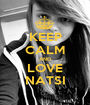 KEEP CALM AND LOVE NATSI - Personalised Poster A1 size