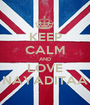 KEEP CALM AND LOVE NAYADITAA - Personalised Poster A1 size