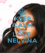 KEEP CALM AND LOVE  NELVINA - Personalised Poster A1 size