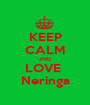 KEEP CALM AND LOVE  Neringa - Personalised Poster A1 size