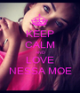 KEEP CALM AND LOVE NESSA MOE - Personalised Poster A1 size