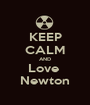 KEEP CALM AND Love  Newton - Personalised Poster A1 size