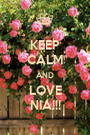 KEEP CALM AND LOVE NIA!!! - Personalised Poster A1 size