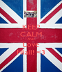KEEP CALM AND Love Niall! <3 - Personalised Poster A1 size
