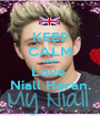 KEEP CALM AND Love  Niall Horan. - Personalised Poster A1 size