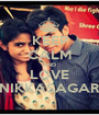 KEEP CALM AND LOVE NIKKASAGAR - Personalised Poster A1 size