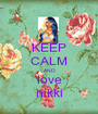 KEEP CALM AND love nikki - Personalised Poster A1 size