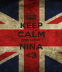 KEEP CALM AND LOVE NINA <3 - Personalised Poster A1 size