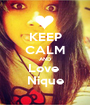 KEEP CALM AND Love  Nique - Personalised Poster A1 size