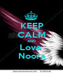KEEP CALM AND Love  Noora - Personalised Poster A1 size