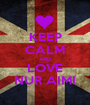 KEEP CALM AND LOVE NUR AIMI - Personalised Poster A1 size