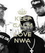 KEEP CALM AND LOVE NWA - Personalised Poster A1 size