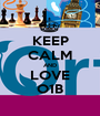 KEEP CALM AND LOVE O1B - Personalised Poster A1 size