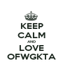 KEEP CALM AND LOVE OFWGKTA - Personalised Poster A1 size