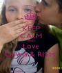 KEEP CALM AND Love Oliwia & RI$HI - Personalised Poster A1 size