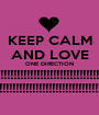 KEEP CALM AND LOVE ONE DIRECTION !!!!!!!!!!!!!!!!!!!!!!!!!!!!!!!!!!!!!!!! !!!!!!!!!!!!!!!!!!!!!!!!!!!!!!!!!!!!!!! - Personalised Poster A1 size