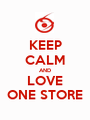 KEEP CALM AND LOVE ONE STORE - Personalised Poster A1 size