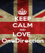 KEEP CALM AND LOVE  OneDirection - Personalised Poster A1 size