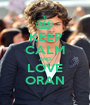 KEEP CALM AND LOVE ORAN - Personalised Poster A1 size
