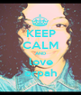 KEEP CALM AND love orpah - Personalised Poster A1 size