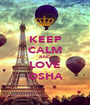 KEEP CALM AND LOVE OSHA - Personalised Poster A1 size