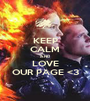 KEEP CALM AND  LOVE OUR PAGE <3 - Personalised Poster A1 size