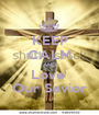 KEEP CALM AND Love  Our Savior - Personalised Poster A1 size