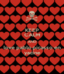 KEEP CALM AND love pablo picasso en yacine - Personalised Poster A1 size