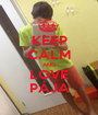 KEEP CALM AND LOVE PÁJA - Personalised Poster A1 size