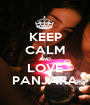 KEEP CALM AND LOVE PANJARA - Personalised Poster A1 size