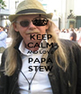 KEEP CALM AND LOVE PAPA STEW - Personalised Poster A1 size