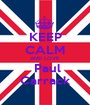 KEEP CALM AND LOVE  Paul Carrack - Personalised Poster A1 size