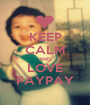 KEEP CALM AND LOVE PAYPAY - Personalised Poster A1 size