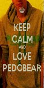 KEEP CALM AND LOVE PEDOBEAR - Personalised Poster A1 size