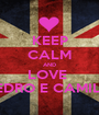 KEEP CALM AND LOVE  PEDRO E CAMILA - Personalised Poster A1 size