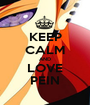 KEEP CALM AND LOVE PEIN - Personalised Poster A1 size