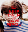 KEEP CALM AND LOVE PEPCIU - Personalised Poster A1 size