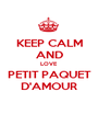 KEEP CALM AND LOVE PETIT PAQUET D'AMOUR - Personalised Poster A1 size