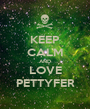 KEEP CALM AND LOVE PETTYFER - Personalised Poster A1 size
