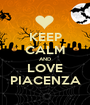KEEP CALM AND LOVE PIACENZA - Personalised Poster A1 size