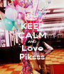 KEEP CALM AND Love  Piksss  - Personalised Poster A1 size