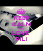 KEEP CALM AND LOVE  PILI - Personalised Poster A1 size