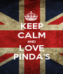 KEEP CALM AND LOVE PINDA'S - Personalised Poster A1 size