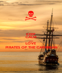 KEEP CALM AND LOVE PIRATES OF THE CARIBBEAN - Personalised Poster A1 size