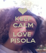 KEEP CALM AND LOVE  PISOLA - Personalised Poster A1 size