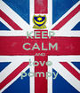 KEEP CALM AND love pompy - Personalised Poster A1 size