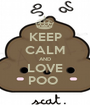 KEEP CALM AND LOVE POO  - Personalised Poster A1 size